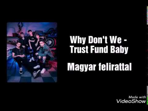 Why Don't We - Trust Fund Baby magyar felirattal