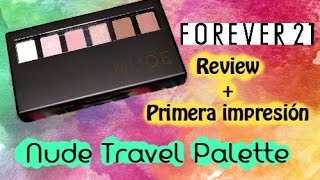 Nude Travel Palette Review+Primera impresión ~ReviewsByAle~| Ale Pro Makeup96