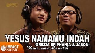download lagu Grezia Epiphania & Jason - Yesus Namamu Indah gratis