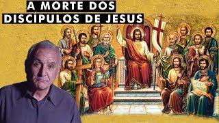 Como morreram os 12 apóstolos de Jesus?