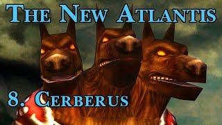Age of Mythology: The New Atlantis - 8. Cerberus