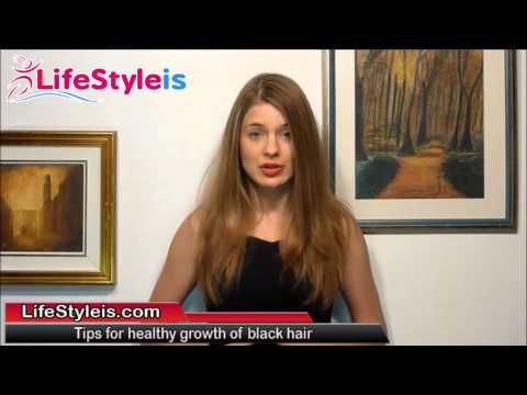 Tips for healthy growth of black hair - tips for growing healthy black hair