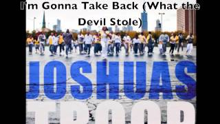 Joshua's Troop -- I'm Gonna Take Back (What the Devil Stole)