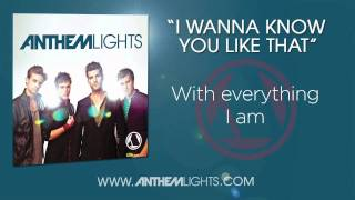 Watch Anthem Lights I Wanna Know You Like That video