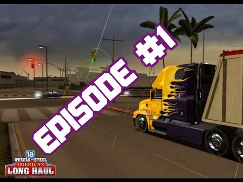 18 Wheels of Steel American Long Haul   Episode 1 - Part 1