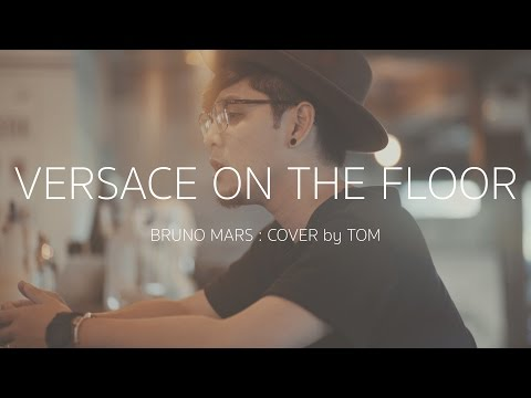 Versace on The Floor - Bruno Mars [Cover by Tom]