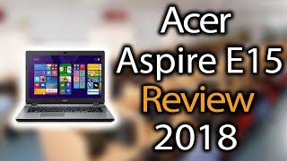 Acer Aspire E15 a Scam? My Review