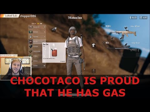 PlayerUnknown's Battlegrounds - ChocoTaco Is Proud That He Has Gas