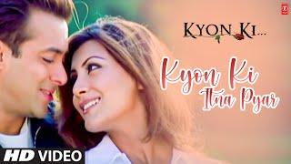 Kyon Ki Itna Pyar (Full Song) Film - Kyon Ki ...It'S Fate