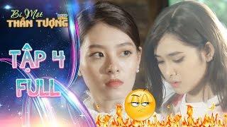 Bí mật thần tượng   Tập 4 full: Chị gái Minh Tú tỏ vẻ khó chịu với Ngân Hà vì gây rắc rối