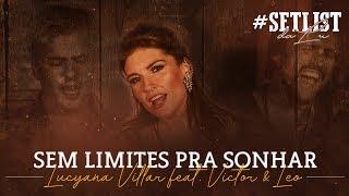 Sem Limites Pra Sonhar Lucyana Villar Feat Victor E Leo Setlistdalu