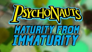 Psychonauts: Maturity From Immaturity