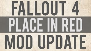 Fallout 4 Mod | Place In Red V1.9