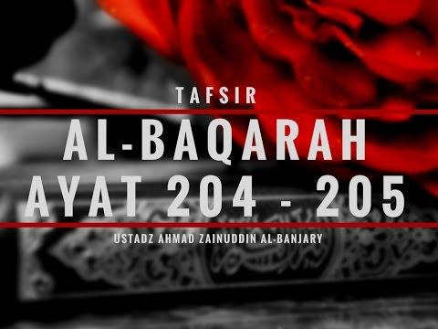 Tafsir Surah Al- Baqarah Ayat 204 & 205 - Ustadz Ahmad Zainuddin, Lc
