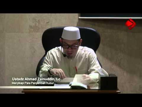 Bab 20 : Menyikapi Para Penyembah Kubur #2 - Ustadz Ahmad Zainuddin, Lc