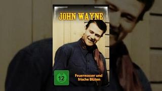 John Wayne - Feuerwasser und frische Blüten