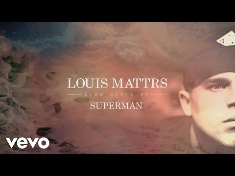 Louis Mattrs - Superman (Audio)