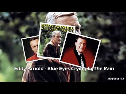 Eddy Arnold - Blue Eyes Crying In The Rain