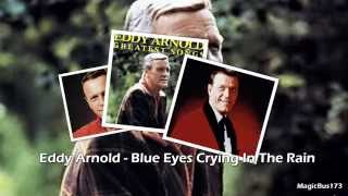 Video Blue Eyes Crying In The Rain Eddy Arnold