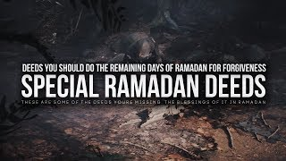 Special Ramadan Deeds You're Missing Out On