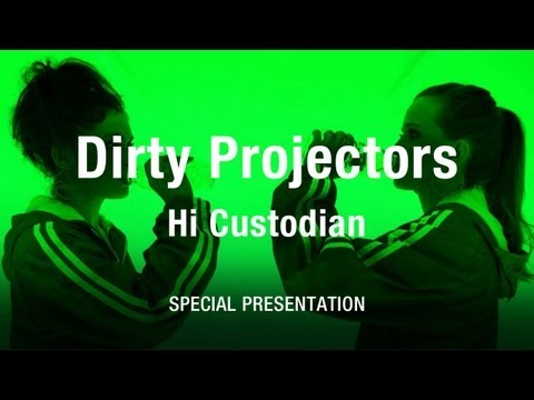 "Dirty Projectors - ""Hi Custodian"""