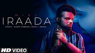 Iraada: Miel  (Full Song) Jeona   Sunny Khepar   Latest Punjabi Songs 2019