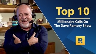 Top 🔟  - MILLIONAIRE Calls on The Dave Ramsey Show