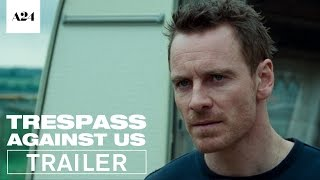 Trespass Against Us | Official Trailer HD | A24
