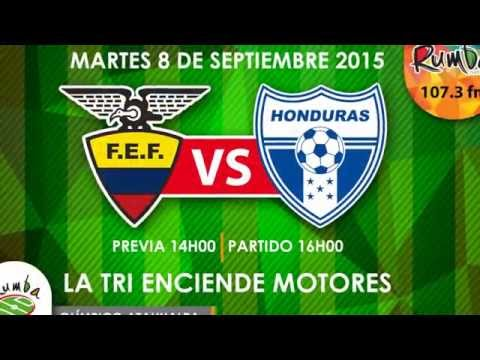 ECUADOR VS HONDURAS amistoso 8 DE SEPT 2015
