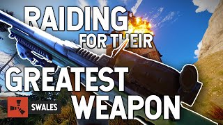 RAIDING FOR THEIR GREATEST WEAPON - RUST