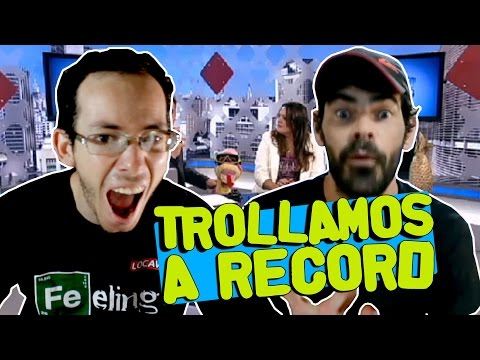 TROLLAMOS A REDE RECORD - Internet Show 09
