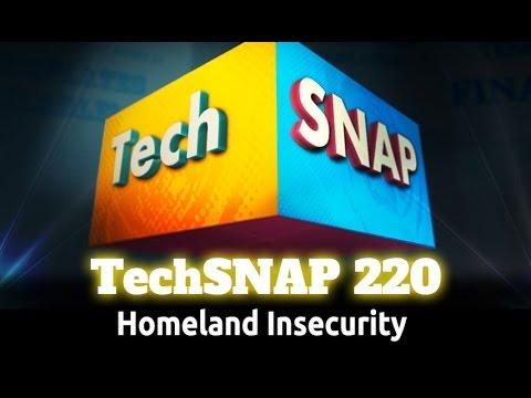 Homeland Insecurity | TechSNAP 220