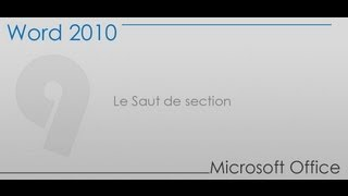 Formation Word 2010 - Partie 9 -  Le Saut de section