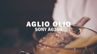Aglio Olio | Cinematic Short Film | Sony A6300 | Sony 35mm F1.8