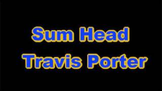 Watch Travis Porter Sum Head video