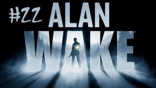 Alan Wake Part 22 - Oh hey truck