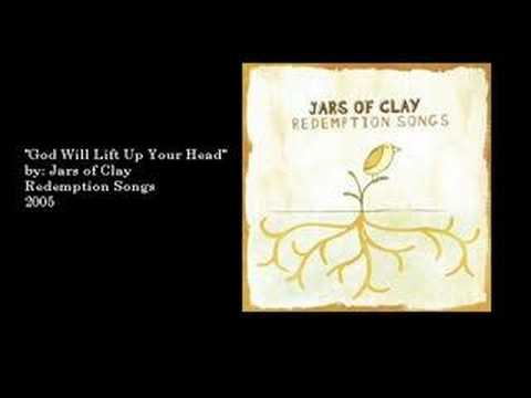 Jars Of Clay - God Will Lift Up Your Head