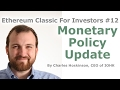 Ethereum Classic For Investors #12 - Monetary Policy Update - By Charles Hoskinson & Carlo Vicari