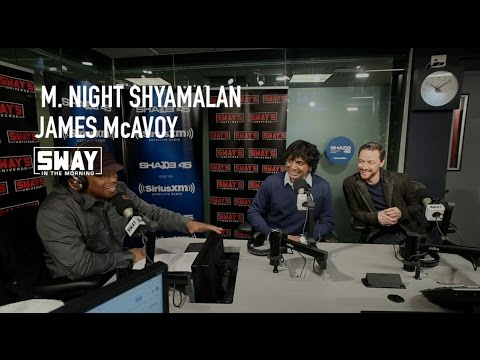 """M. Night Shyamalan And James McAvoy Break Down """"Split"""" Movie On Sway In The Morning"""