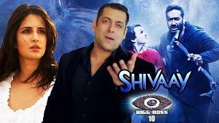 Shivaay Special Episode On Bigg Boss 10, Katrina Kaif DITCHED Salman Khan | Bollywood News 18th Sep