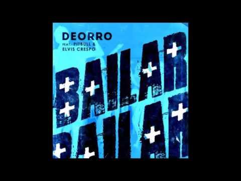 Bailar (Pitbull Remix) - Deorro Ft. Pitbull & Elvis Crespo