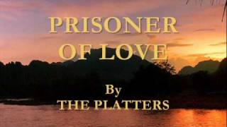 Watch Platters Prisoner Of Love video