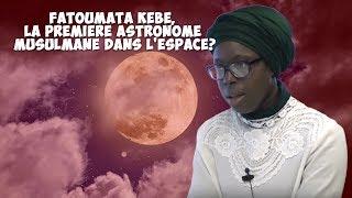 Fatoumata Kébé, la première astronome musulmane dans l'espace ?