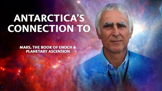Dr.Michael Salla - Antarctica's Connection to Mars & The Book of Enoch