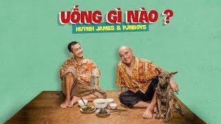 UỐNG GÌ NÀO - Huỳnh James x Pjnboys (Official MV)