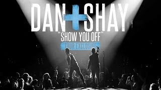 "Download Lagu Dan + Shay - ""Show You Off"" (Tour Exclusive) Gratis STAFABAND"