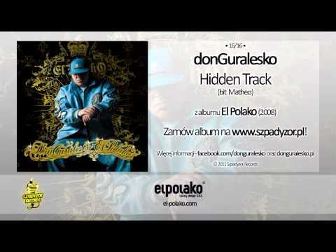 16. donGuralesko - Hidden Track (bit. Matheo)