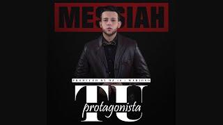 Messiah - Tu Protagonista [Official Audio]