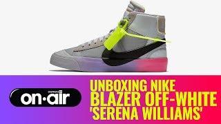 SBROnAIR Vol. 98 - Unboxing Nike Blazer X Off-White 'Serena Willians' #piranomeuair