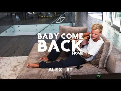 Avicii - Baby Come Back Home (Alex